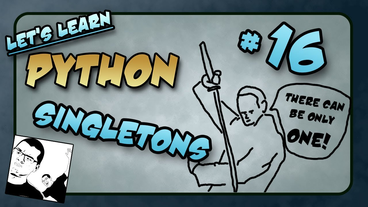 Let S Learn Python 16 Singletons Youtube
