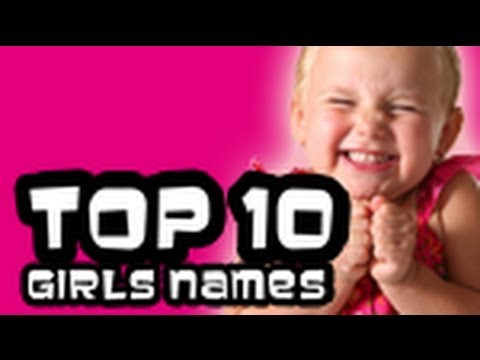 TOP 10 GOOD / BEST GIRLS NAMES - STRONG FEMALE NAMES 2013