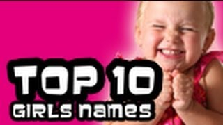 top 10 good best girls names strong female names 2013