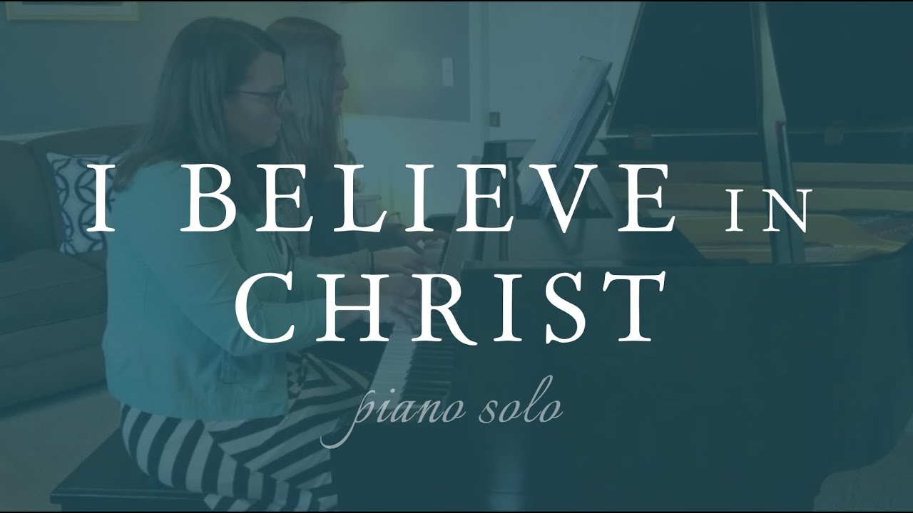 I Believe in Christ - Piano Duet - Rebecca & Katelynn Belliston (Mother/Daughter)