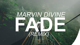 Marvin Divine - Fade (REMIX)