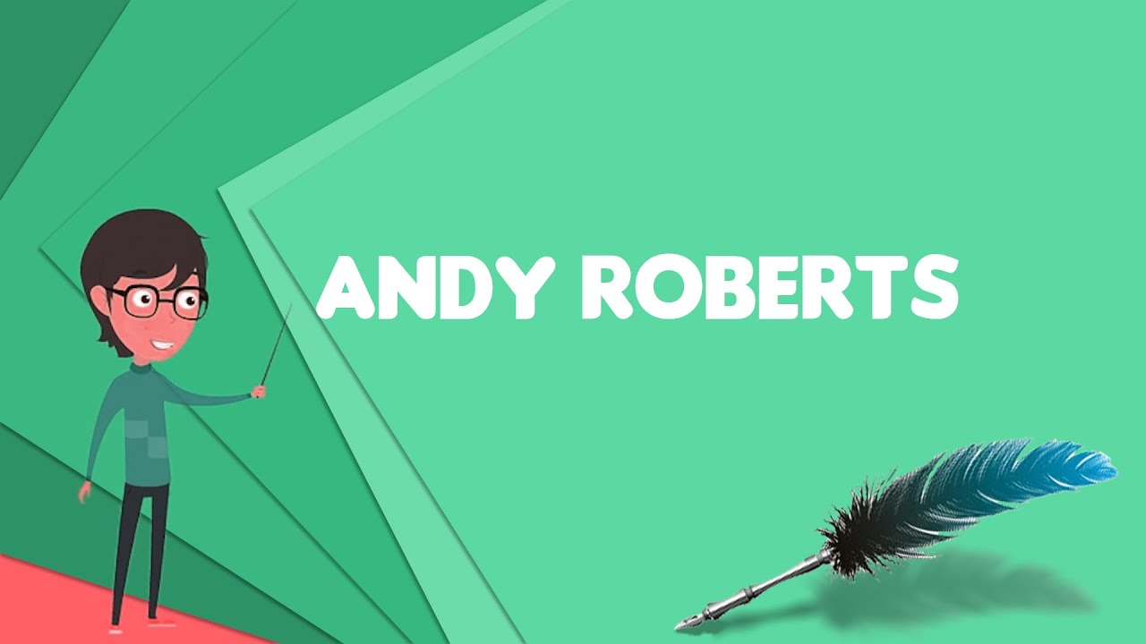 What is Andy Roberts (footballer)?, Explain Andy Roberts (footballer)