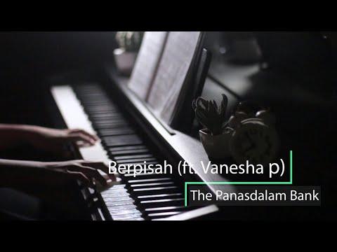 Berpisah (Feat. Vanesha Prescilla) - The Panasdalam Bank (Piano Cover) By Sahitya Badreswari