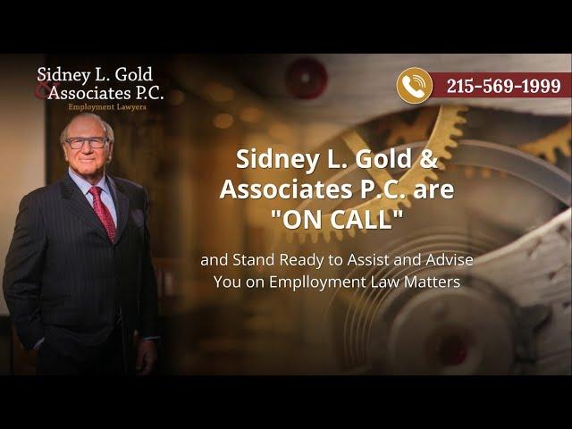 On-Call Philadelphia Employment Lawyers, Sidney L. Gold & Associates
