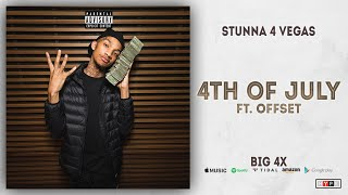 Stunna 4 Vegas - 4th Of July Ft. Offset (BIG 4x)