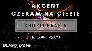 AKCENT-Czekam na Ciebie NOWOŚĆ (choreografia)