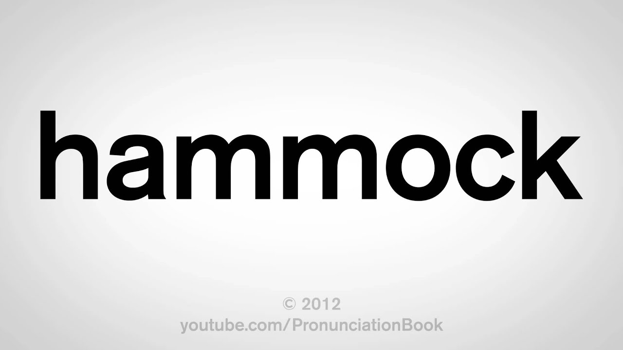 Medium image of how to pronounce hammock