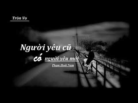 Người yêu cũ có người yêu mới - Phạm Hoài Nam