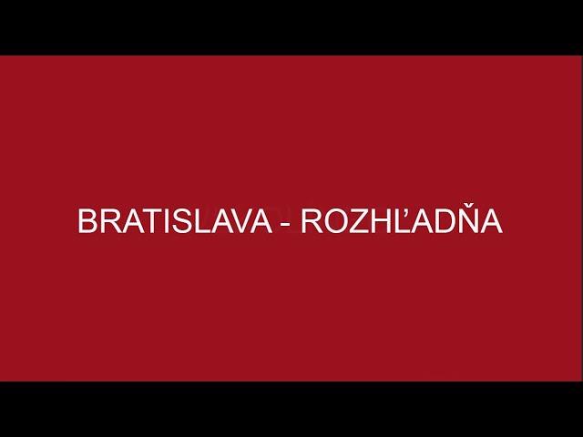 BRATISLAVA - ROZHĽADŇA NAD MESTOM