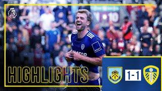 Highlights: Burnley 1-1 Leeds United | Bamford grabs late equaliser | Premier League