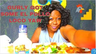 EL POLLO LOCO CHICKEN MUKBANG 먹방 EATING SHOW + AFFIRMATIONS