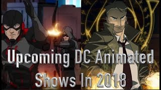 Upcoming DC Animated Shows In 2018