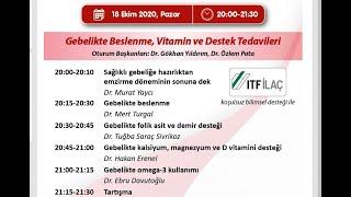 18 Ekim 2020 Gebelikte Beslenme, Vitamin ve Destek Tedavileri