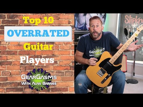 Top 10 Overrated Guitar Players of All Time!!!???