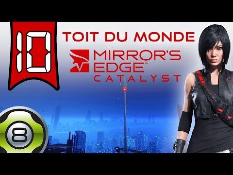 Sur le toit du monde - Ep.10 - Mirror's Edge Catalyst FR