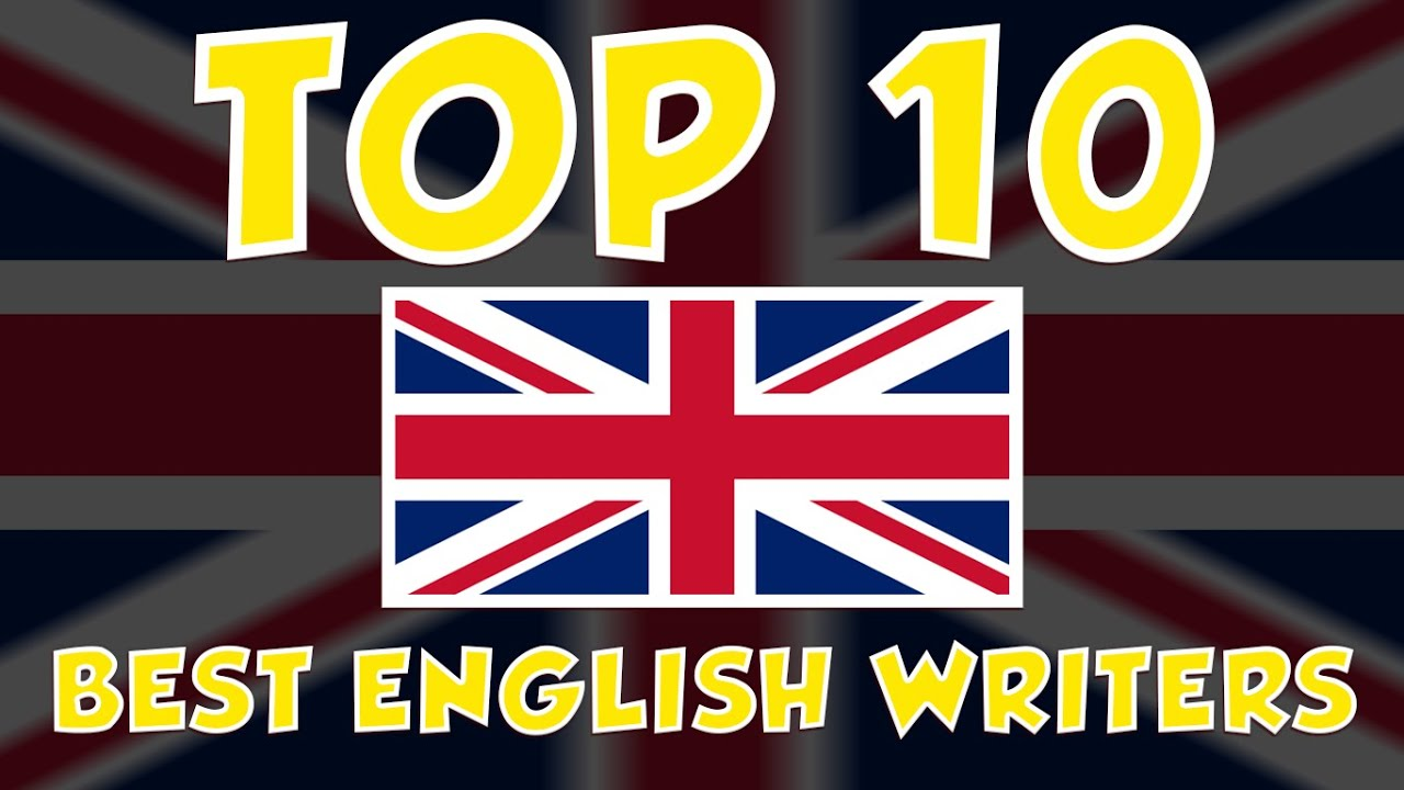 Top Ten Best English Writers | Best English Writers of All Time