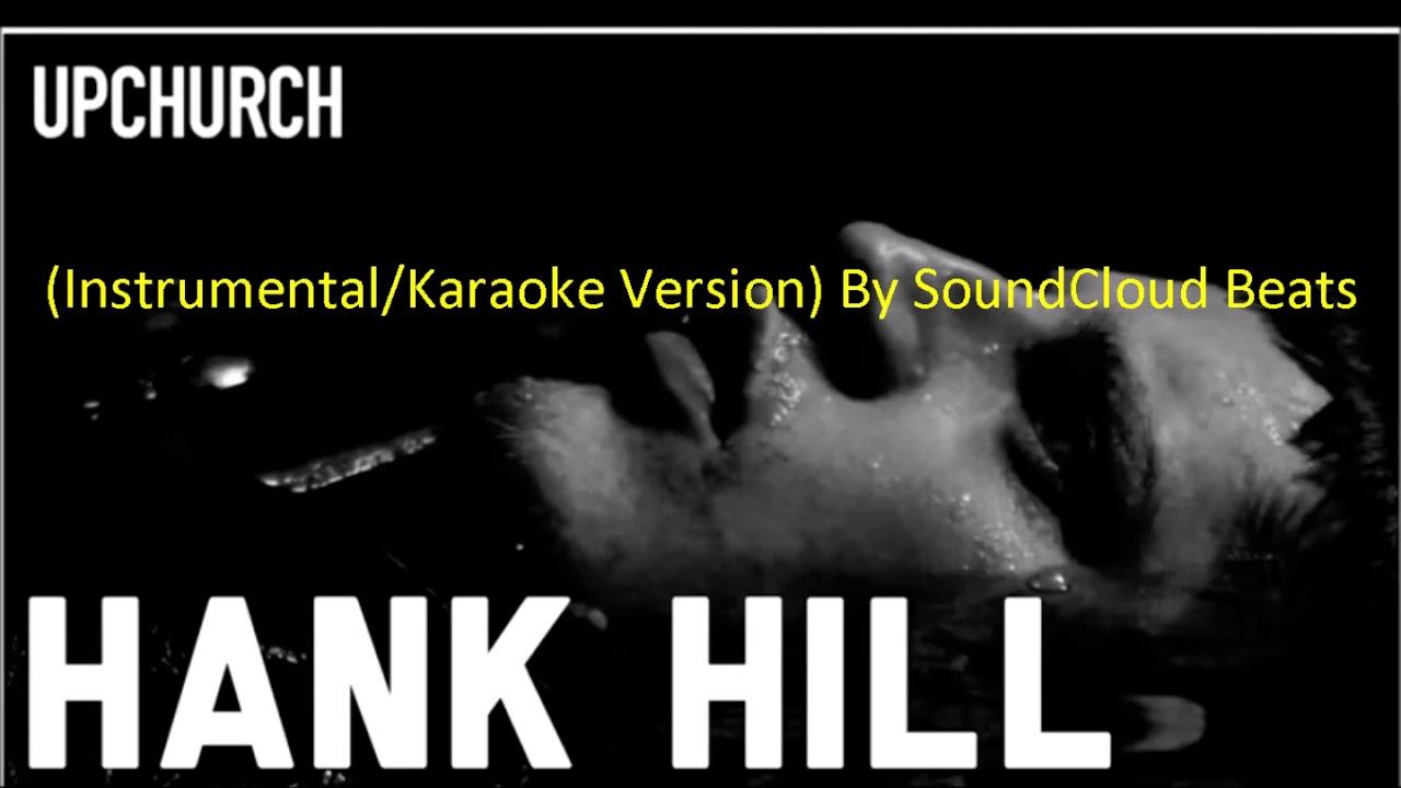Hank Hill by Upchurch (Instrumental/Karaoke Version)