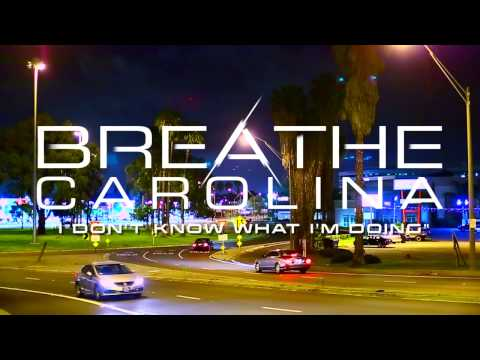 Breathe Carolina - I Don't Know What I'm Doing (Stream)
