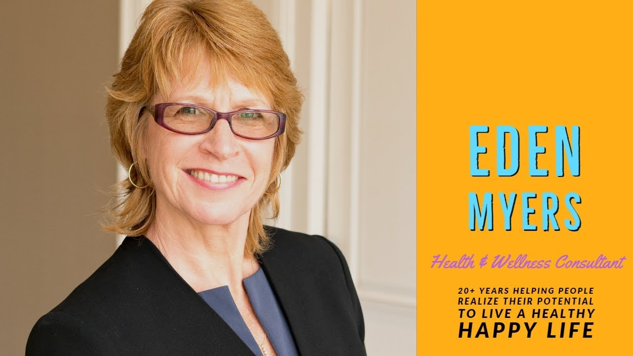 41: Eden Myers: Health and Wellness Consultant 1