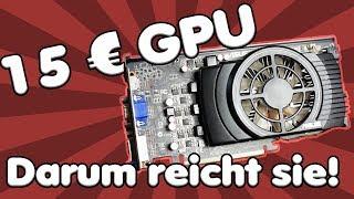 DARUM reicht eine 15 Euro Grafikkarte vielleicht aus | Radeon HD 5750 - eine E-Sports Karte