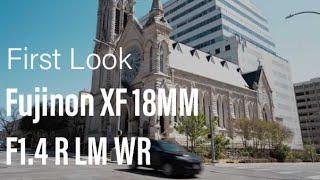 Fujinon XF18MM F1.4 R LM WR │First Look!