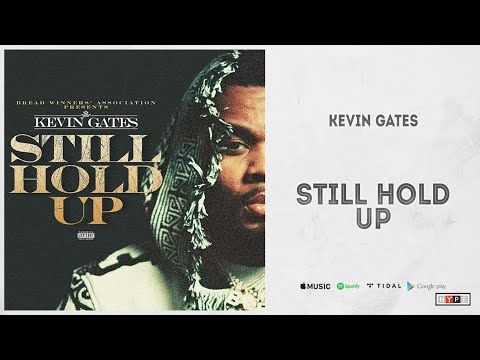 Download Music Kevin Gates Still Hold Up Mp3