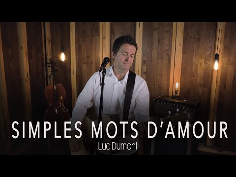 SIMPLES MOTS D'AMOUR (Version Acoustique) | Luc Dumont - Officiel