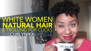 CurlyNikki, White Women & Natural Hair: Trolling for Clicks