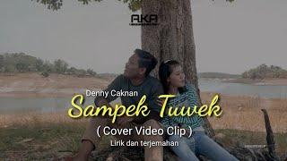 """Sampek Tuwek """" Cover Video Clip """" Denny Caknan + Lirik dan terjemahan ( Unofficial music video )"""