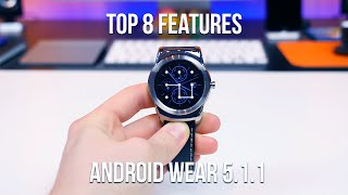 Top 8 Features of Android Wear 5.1.1
