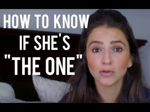 How To Know If She's The One: 10 Questions To Ask Yourself To Help You Decide