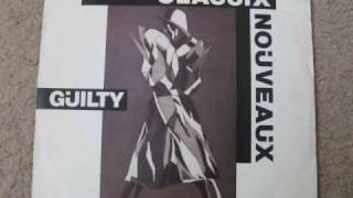 Classix Nouveaux - Guilty (New Version) (1981) (Audio)