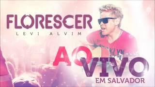Banda Florescer - Levi Alvim - Ao Vivo