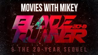 Blade Runner 2049 & the 20-Year Sequel - Movies with Mikey
