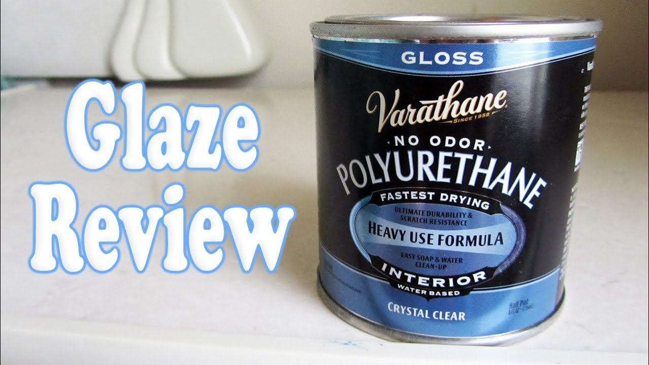 Glaze Review Varathane Polyurethane Water Based Gloss