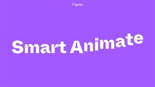 Figma Tutorial: Smart Animate and Drag Triggers