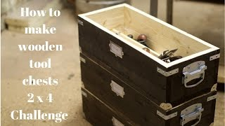 how to make diy wooded tool chests summers woodworking 2x4 challenge 2016