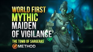 Method VS Maiden of Vigilance WORLD FIRST - Tomb of Sargeras Mythic