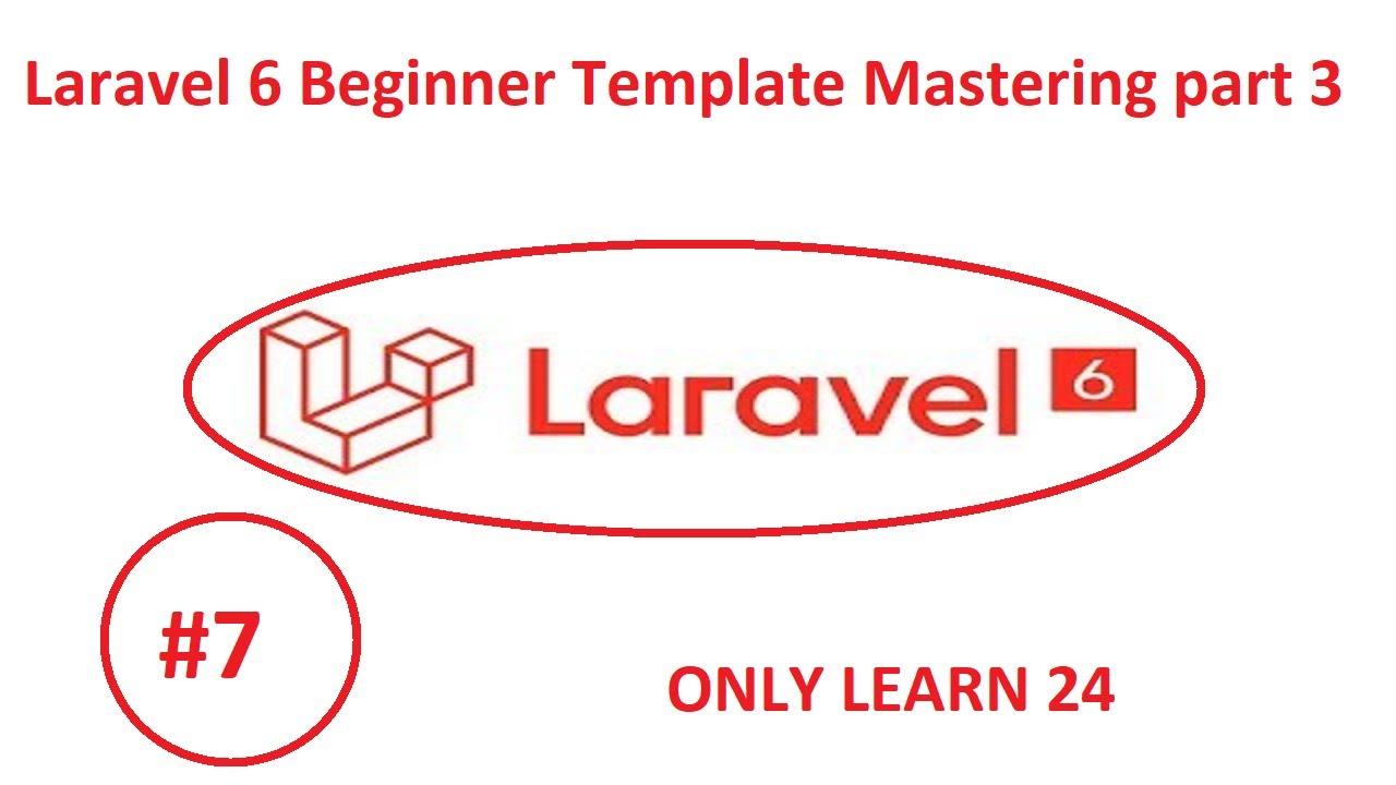 Laravel 6 Beginner Template Mastering part 3