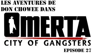 Omerta City Of Gangsters - Episode 27 : Allez, roulez business [FR]