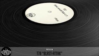 Video T78 - Blast-Attak (Original Mix) - Official Preview (ATK013D) download MP3, 3GP, MP4, WEBM, AVI, FLV Agustus 2017