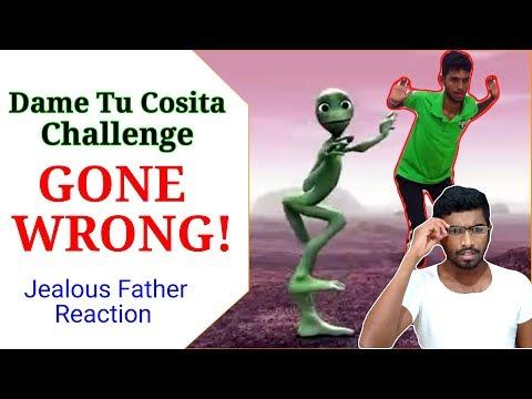 Dame Tu Cosita Dance Challenge GONE WRONG!👽|Jealous Father Reaction | #dametucositadance2018 👽