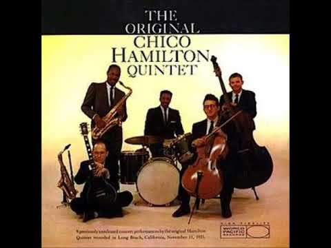 Chico Hamilton  - The Original Chico Hamilton Quintet ( Full Album )