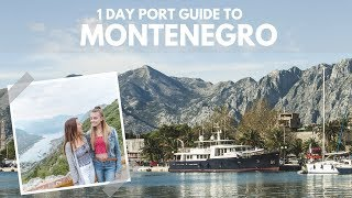 What to do for ONE DAY in Kotor, Montenegro with ROYAL CARIBBEAN CRUISE