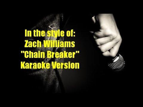 """Zach Williams """"Chain Breaker"""" Karaoke Version"""