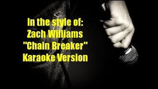 "Zach Williams ""Chain Breaker"" Karaoke Version"