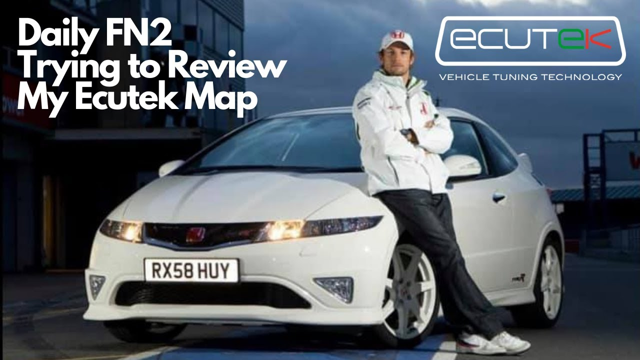 Living With And Modifying a Honda Civic Type R Fn2 - Trying to Review my Remap