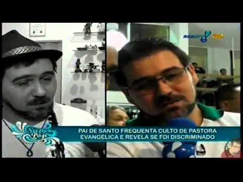Evangélicos, umbandistas e Candoblécistas no SUPER POP 26/04/2014