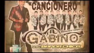 El Cancionero ~ GABINO Y SU BANDA CHICA