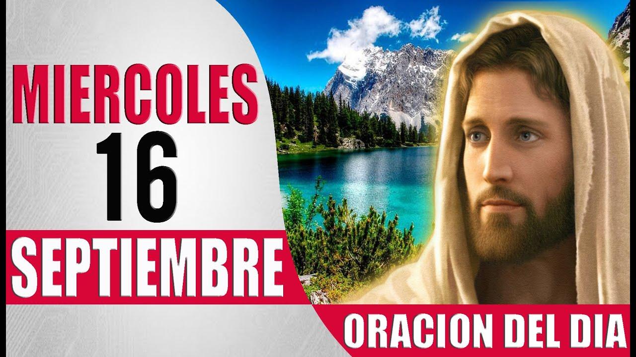 ORACION DEL DIA MIERCOLES 16 DE SEPTIEMBRE DEL 2020 PALABRA DE DIOS
